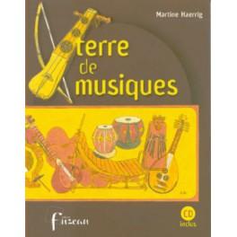 Terre des musiques + CD - 25 plages d'exemples musicaux soigneusement sélectionnés