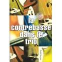 Contrebasse dans le trio (la) avec CD