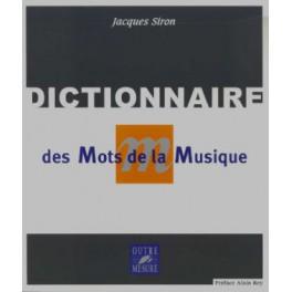 Dictionnaire des mots de la musique - Nouvelle édition entièrement refondue