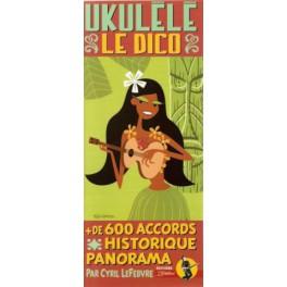 Ukulélé - Le dico des accords - Cyril Lefebvre