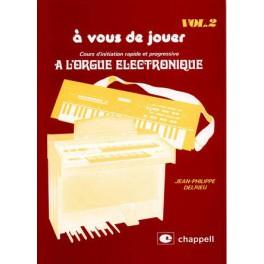 A vous de jouer à l'orgue électronique - Volume 2