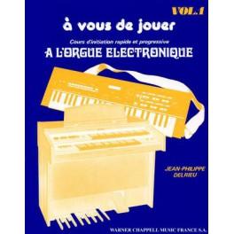 A vous de jouer à l'orgue électronique - Volume 1