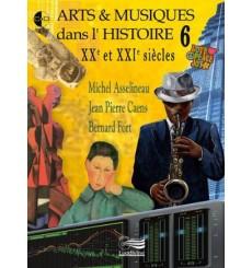 Arts et Musiques dans l'histoire vol. 6 XX et XXième siècles + 3 CD