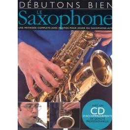 Débutons bien le saxophone alto + CD - Méthode complète avec photos