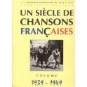 Un siècle de chansons françaises 1939-1949 - 301 chansons françaises