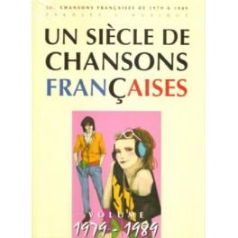 Un siècle de chansons françaises 1979-1989 - 301 chansons françaises